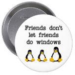 Friends don't let friends do windows 10 cm round badge