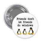 Friends don't let friends do windows 3 cm round badge