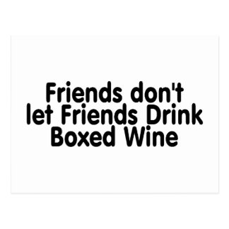 Friends Dont Let Friends Drink Boxed Wine Postcard