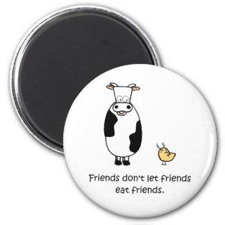 Friends Don't Let Friends Eat Friends 6 Cm Round Magnet