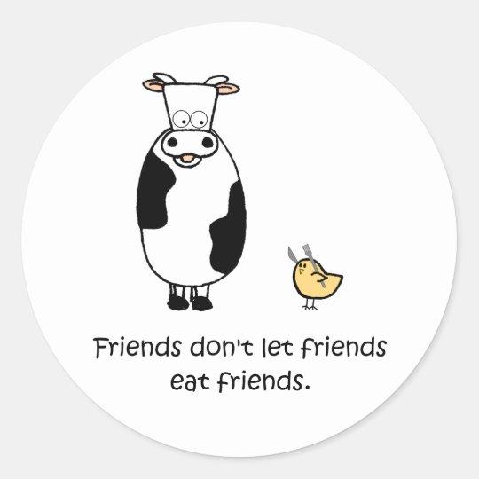 Friends Don't Let Friends Eat Friends Classic Round Sticker