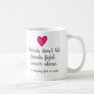 Friends don't let friends fight alone mug