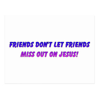 Friends don't let friends miss out on Jesus Postcard