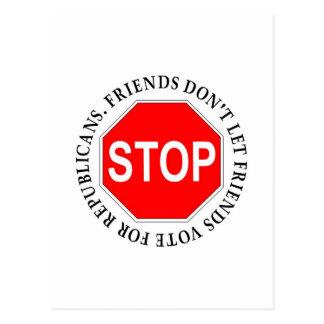 Friends Don't Let Friends Vote For Republicans Postcard