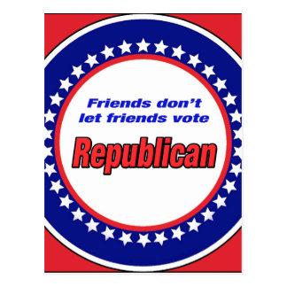 Friends don't let friends vote republican postcard