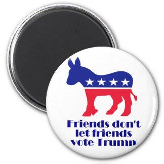Friends Don't Let Friends Vote Trump magnet