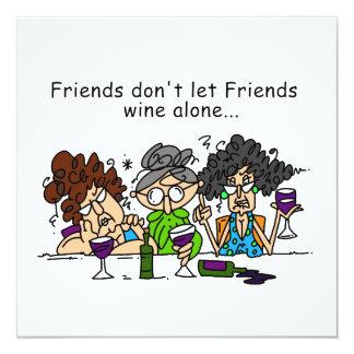 Friends Don't Let Friends Wine Alone 13 Cm X 13 Cm Square Invitation Card