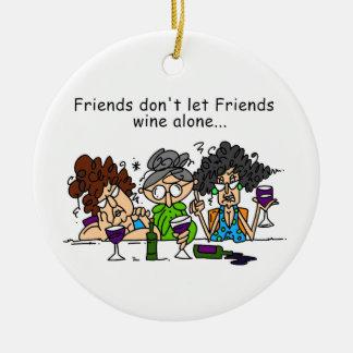 Friends Don't Let Friends Wine Alone Christmas Ornament
