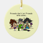 Friends don't let friends wine alone christmas tree ornament