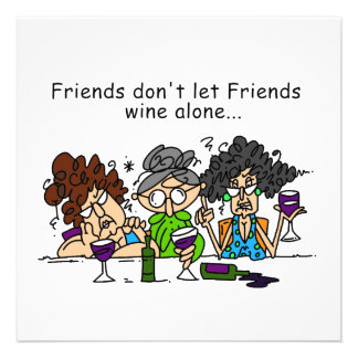 Friends Don't Let Friends Wine Alone Invitations