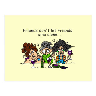 Friends don't let friends wine alone postcard