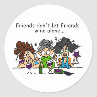 Friends Don't Let Friends Wine Alone Round Sticker