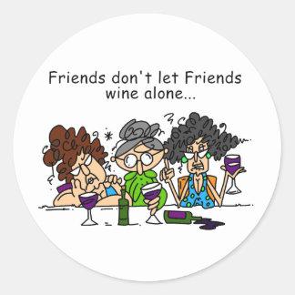 Friends Don't Let Friends Wine Alone Round Sticker