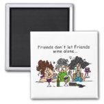 Friends don't let friends wine alone square magnet