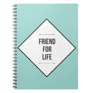 Friends for life notebooks