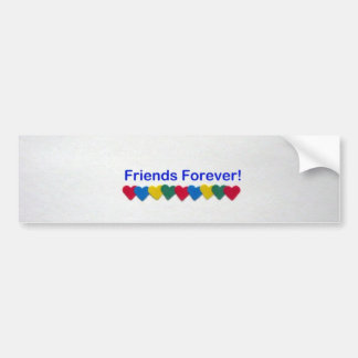 Friends Forever! Bumper Sticker