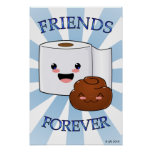 Friends Forever Poo and Toilet Paper Poster