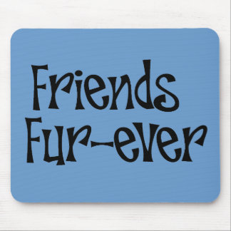 Friends Fur-ever Mousepad