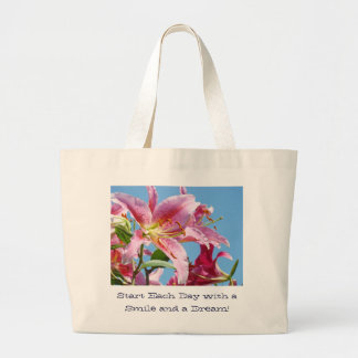 Friends gifts Start Each Day with a Smile & Dream Large Tote Bag