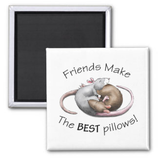 Friends make the BEST pillows! Square Magnet