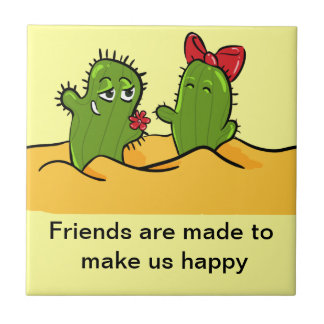 friends make us happy cactus tile