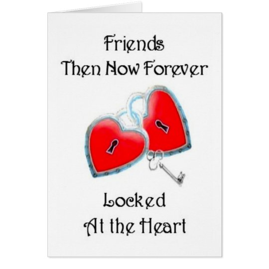 Friends Then Now Forever - Friendship card