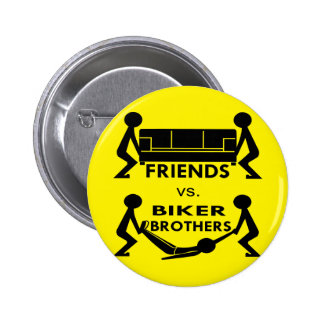 Friends Vs Biker Brothers Move Couch Move Body 6 Cm Round Badge