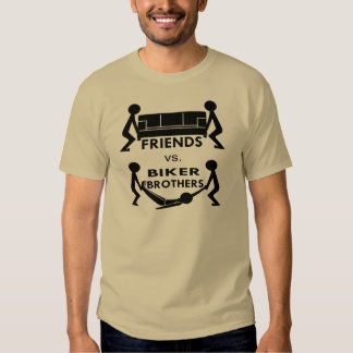 Friends Vs Biker Brothers Move Couch Move Body Tshirts
