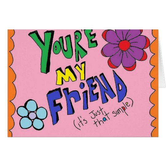 Friendship Card....Just Because Card
