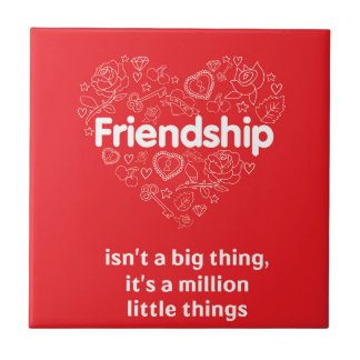 Friendship is a million things cute quote designed tile