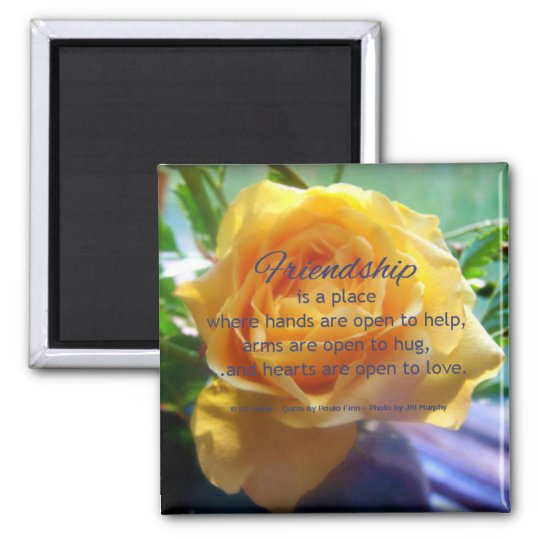 Friendship is a placeFriendship quote Square Magnet