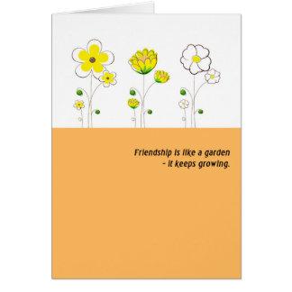 Friendship is like a garden- it just keeps growing card