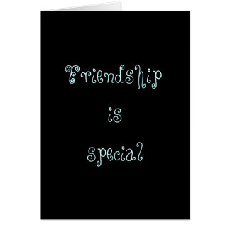 Friendship is special Card