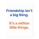 Friendship isn't a big thing. post card