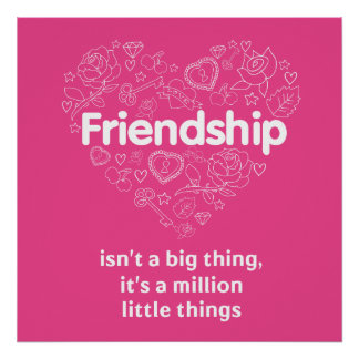 friendship isn't a big thing - quote poster