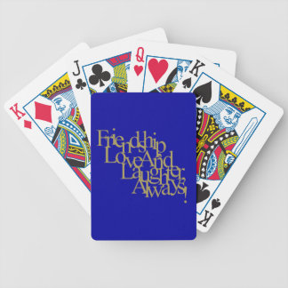 FRIENDSHIP LOVE AND LAUGHTER ALWAYS HAPPY QUOTES F PLAYING CARDS