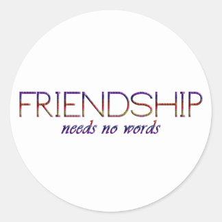 friendship needs no words classic round sticker