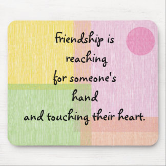 Friendship quote mouse mat