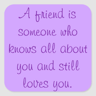 Friendship Quote Square Sticker