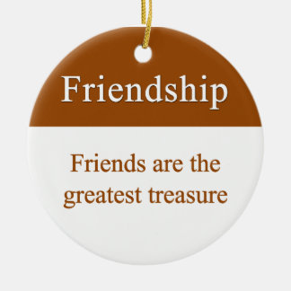 Friendship should be treasured christmas ornament