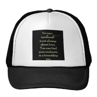 FRIENDSHIP SOULMATES QUOTE EXPRESSIONS SAYINGS TRU HATS