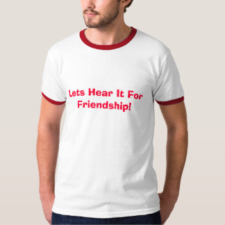 Friendship!!! T-Shirt