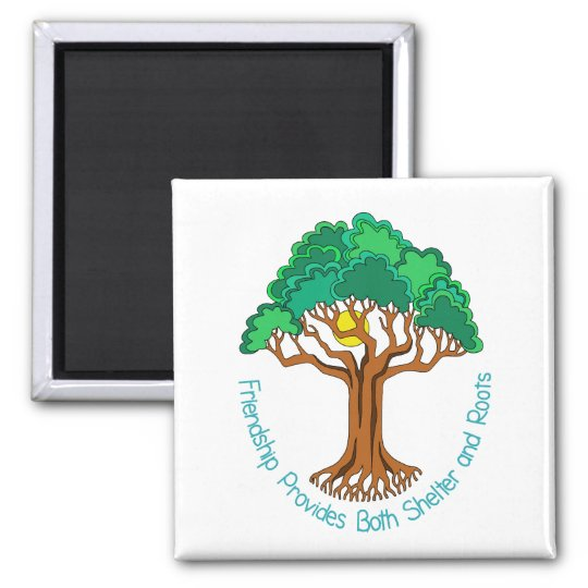 Friendship Tree Provides Shelter and Roots Square Magnet
