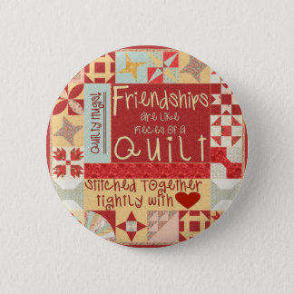 Friendships are like quilts button
