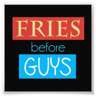 Fries Before Guys Art Photo