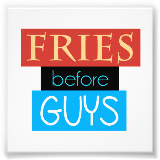 Fries Before Guys Photo