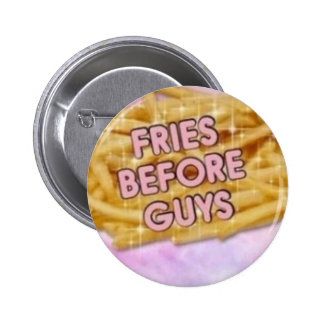 Fries before guys: ; pink pin bottom of chipses