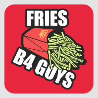 Fries Before Guys Square Sticker
