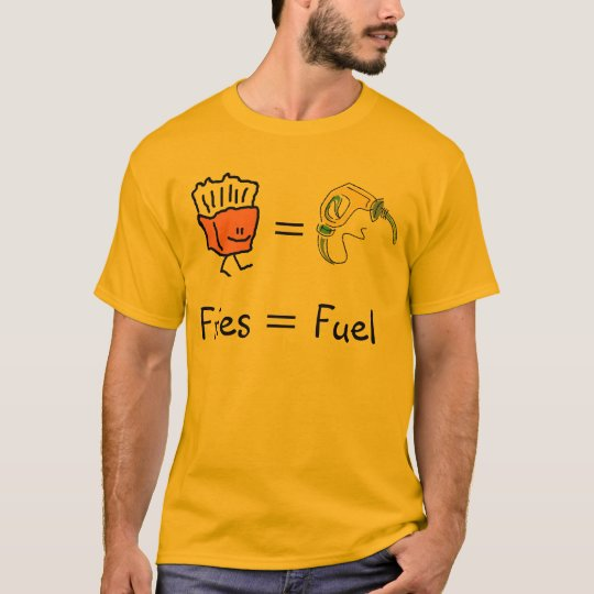 fries equal fuel T-Shirt