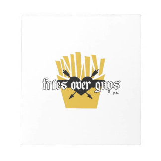 Fries Over Guys Slogan Notepad